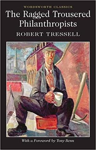 Ragged Trousered Philanthropists  By  Robert Tressell