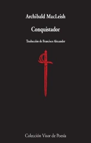 Conquistador By  Archibald Macleish