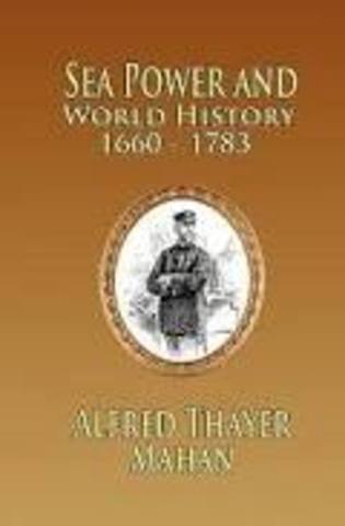 Influence of Sea Power Upon History (Alfred Thayer Mahan)