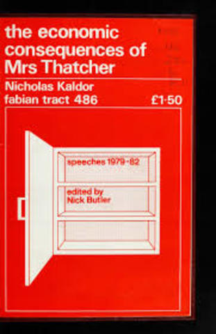 The Economic Consequences of Mrs Thatcher By Nicholas Kaldor