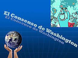 Consenso de Washington  - El enfoque Neoliberal y la Neomodernización: Ajuste estructural y Consenso de Washington (1980-1990)