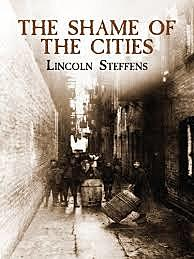 The Shame of the Cities was published