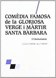 La Comèdia famosa de la Gloriosa Verge i Màrtir Santa Bàrbara