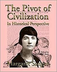 The Pivot of Civilization by Margaret Sanger was published.