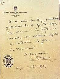 EL GENERAL FRANCO HACE PUBLICO EL DIA 1: LA GUERRA HA TERMINADO CON LA VICTORIA DE QUIENES SE HABIAN SUBLEVADO 3 AÑOS ANTES.