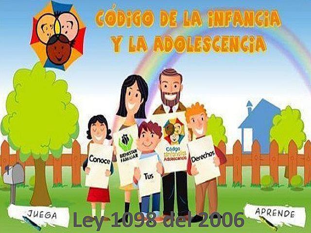 CODIGO DE INFANCIA Y ADOLESCENCIA LEY 1098