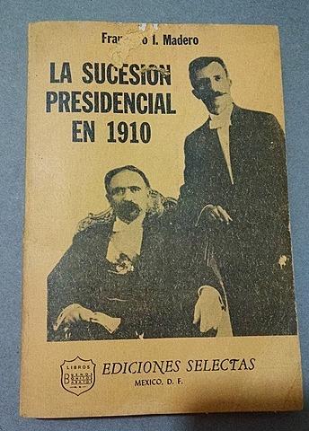 """Libro """"La sucesión presidencial de 1910"""""""