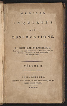 Benjamin Rush & Medical Inquiries and Observations