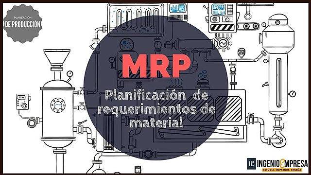 Planificación de Requerimientos de Materiales.