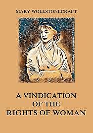 The Rights of Woman by Mary Wollstonecraft