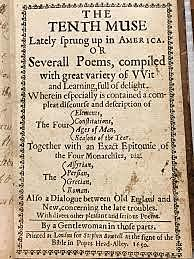 The poems of Massachusetts author Anne Bradstreet are published in London under the title The Tenth Muse Lately Sprung Up in America