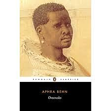 Aphra Behn's novel Oroonoko makes an early protest against the inhumanity of the African slave trade