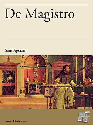 """""""De Magistro"""" de San Agustín de Hipona: En ciertos casos, los signos son absolutamente necesarios."""