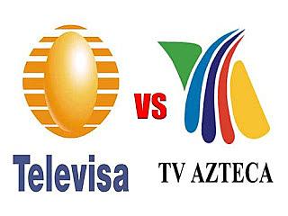 Guerra Televisa vs TvAzteca