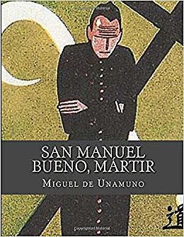 """""""San manuel bueno, mártir"""" miguel de unamuno la generación del 98"""