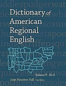 The fifth volume (SI-Z) of the Dictionary of American Regional English (DARE ) is published by Belknap Press of Harvard University Press