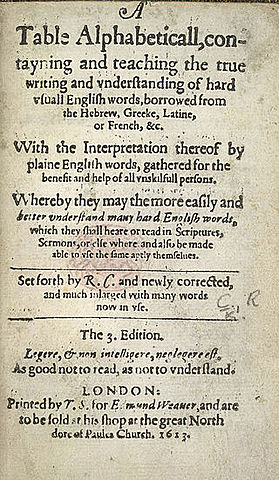 """Robert Cawdrey publishes the first English dictionary, """"A Table Alphabeticall"""""""