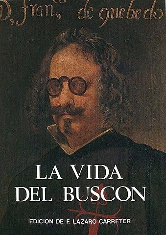 Se publica La vida del Buscón llamado don Pablos de Quevedo.