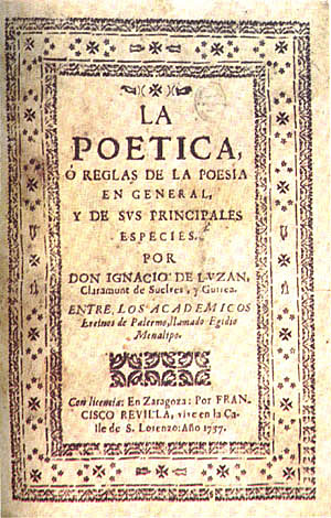 Ignacio Luzán: Poética, se sientan las bases del Neoclasicismo literario.