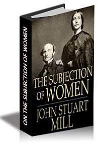 """Se publicó """"La sujeción de la mujer"""", John Stuart Mill, considerado la biblia de las feministas."""