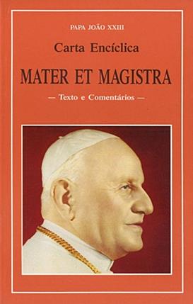 MATER ET MAGISTRA  JUAN XXIII