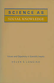 """Published, """"Science as Social Knowledge: Values and Objectivity in Scientific Inquiry."""""""