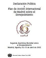 Plan de Acción Internacional sobre el Envejecimiento Madrid