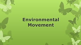ESS 1.1: History of the Environmental Movement timeline