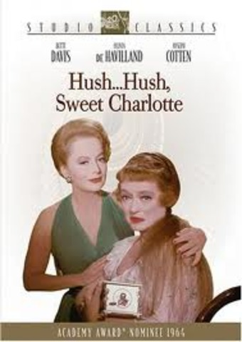 Hush Hush Sweet Charlotte (Bette Davis)