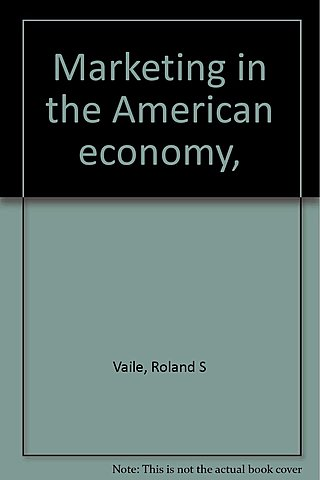 "Vaile, Grether y Cox publican su obra: ""Marketing in the American Economy"""