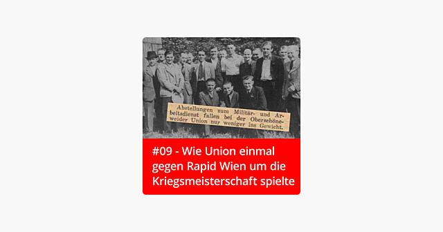 #09 – Wie Union einmal gegen Rapid Wien um die Kriegsmeisterschaft spielte