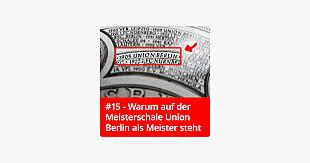 #15 – Warum auf der Meisterschale Union Berlin als Meister steht