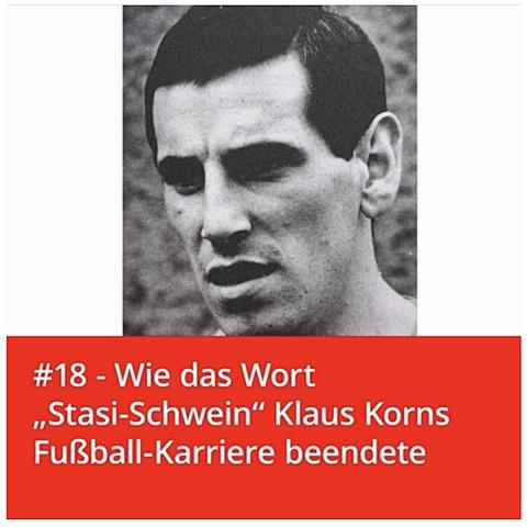 """#18 – Wie das Wort """"Stasi-Schwein"""" die Karriere von Klaus Korn beendete"""