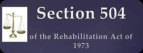 Section 504 of the Rehabilitation Act of 1973 - PL 93-112