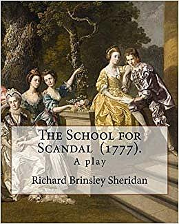 The School for Scandal.