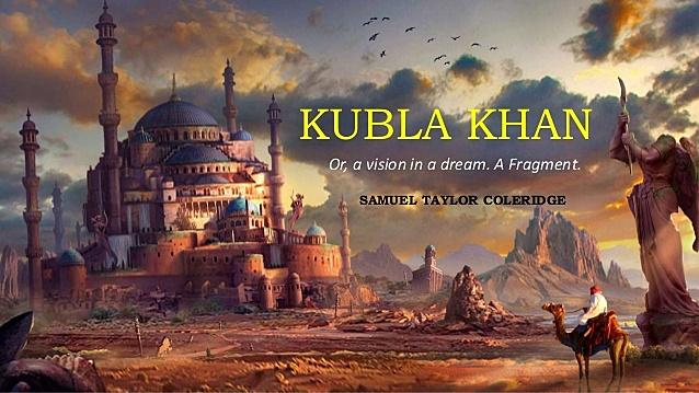 Kubla Khan.