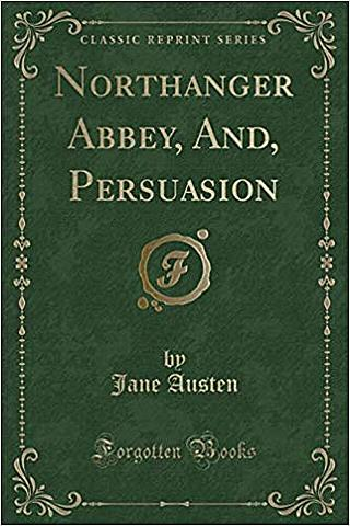 Northanger Abbey and Persuasion.