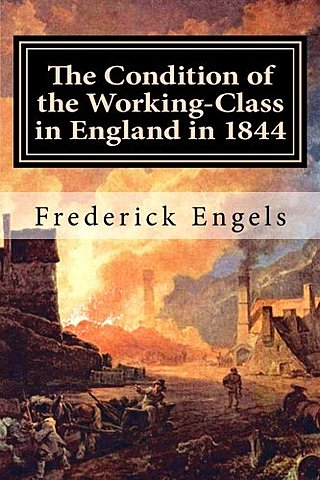 The Condition of the Working Class in England.