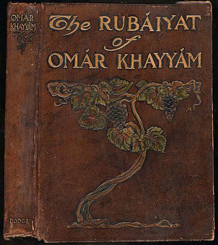 The Rubáiyát of Omar Khayyám.
