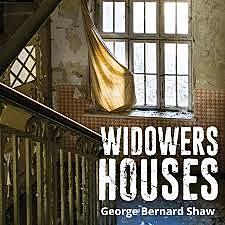 Widowers' Houses.