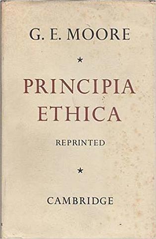 Principia Ethica.