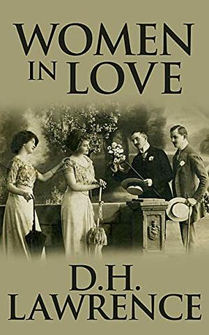 D.H. Lawrence's Women in Love.