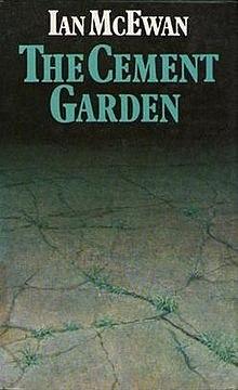The Cement Garden.