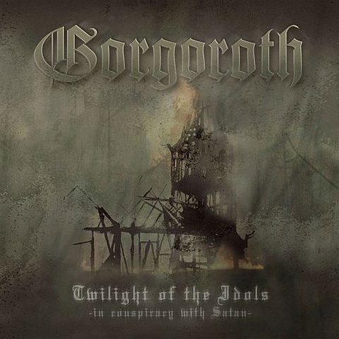 Album 'Twilight of the Idols - In Conspiracy with Satan' par 'Gorgoroth'