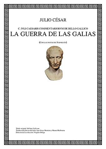 """""""La Guerra De Las Galias""""; Julio César"""