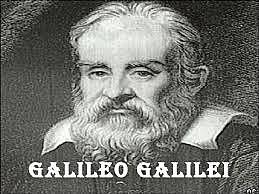 Galileo Galilei (Pisa, Florentziako Dukerria, 1564ko otsailaren 15a - Arcetri, Toskanako Dukerri Handia, 1642ko urtarrilaren 8a)