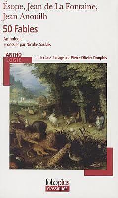 50 fables d'Esope, de Jean de la Fontaine et de Jean Anouilh