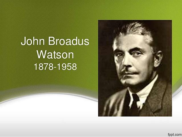 John B. Watson (1878- 1958)