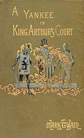 Марк Твен. Янки из Коннектикута при дворе короля Артура.
