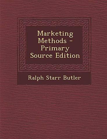 "Ralph Starr Butler ""Marketing Methods"""
